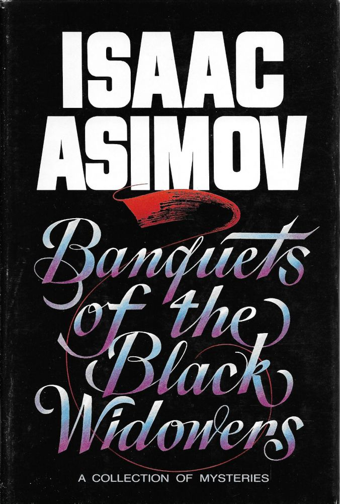 Banquets of the Black Widowers. Isaac Asimov.