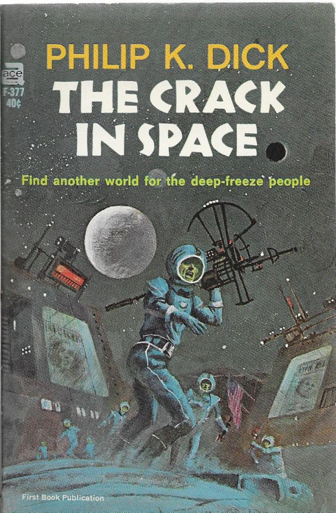The Crack in Space. Philip K. Dick.