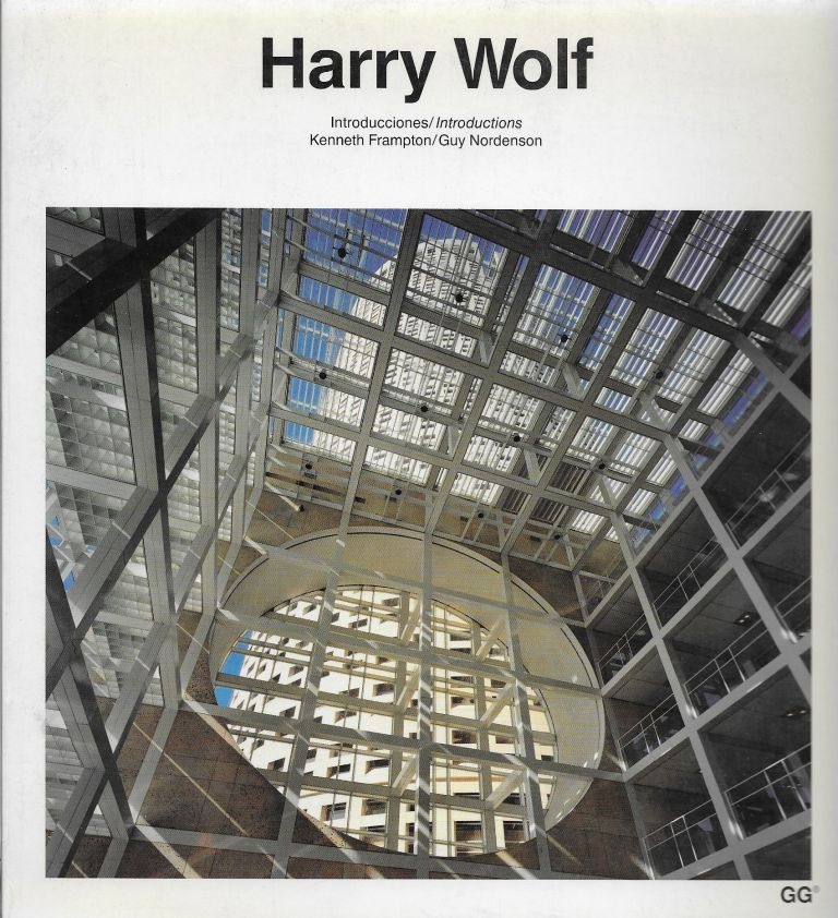 Harry Wolf. Kenneth Frampton, Introductions Guy Nordenson.