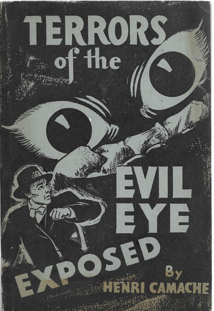 Terrors of the Evil Eye Exposed. Henri Gamache, Camache on the cover.