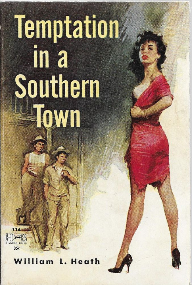 Temptation In a Southern Town. William L. Heath.