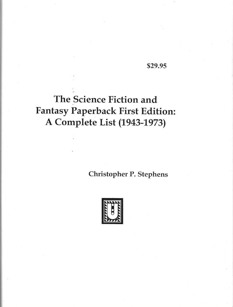 The Science Fiction and Fantasy Paperback Original: A Complete List (1943-1973). Christopher P. Stephens.