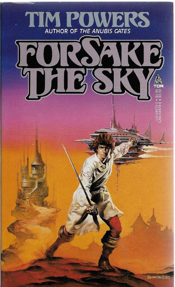 Forsake the Sky [a revised version of The Skies Discrowned]. Tim Powers.