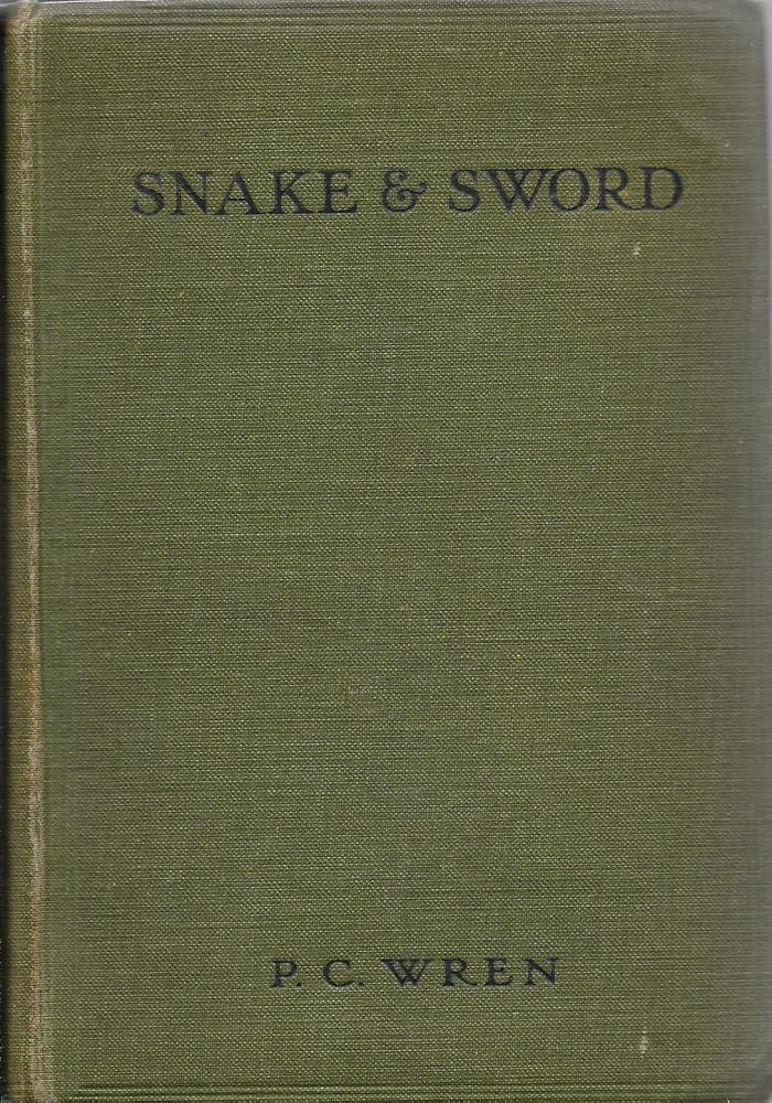 Snake and Sword. P. C. Wren, Percival Christopher.