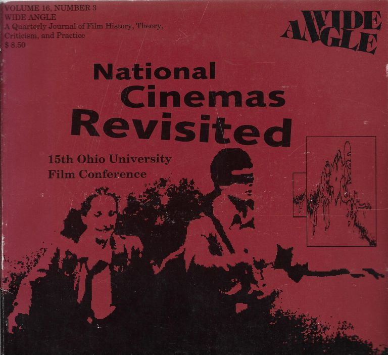 Wide Angle: National Cinemas Revisited: Volume 16, #3: Selections from the 15th Annual Ohio University Film Conference