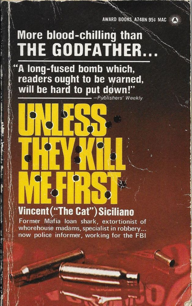 "Unless They Kill Me First. Vincent ""The Cat"" Siciliano."