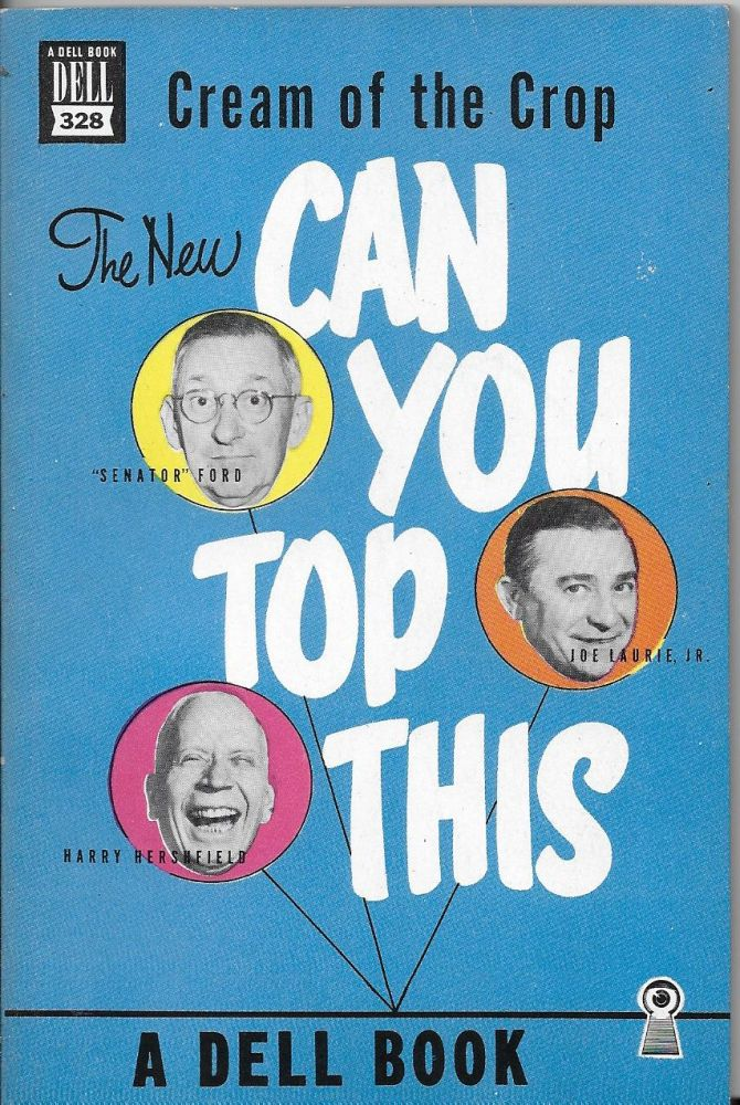 Cream of the Crop: A Second Hilarous Book by the Authors of Can You Top This? 'Senator' Ed Ford, Harry Hershfield, Joe Laurie Jr.
