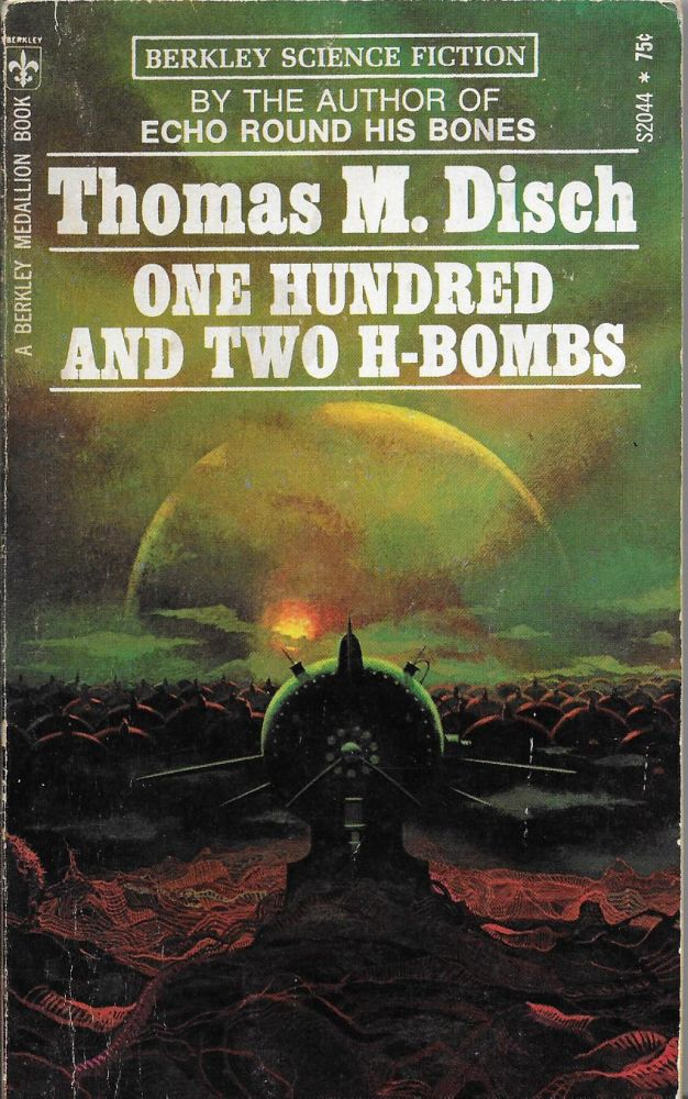 One Hundred and Two H Bombs and Other Science Fiction Stories. Thomas M. Disch.