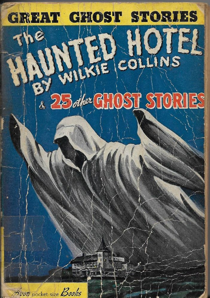 The Haunted Hotel and 25 Other Ghost Stories. Wilkie Collins.
