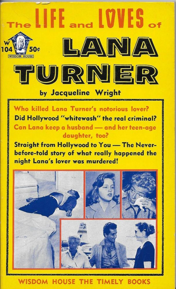 The Life and Loves of Lana Turner. Jacqueline Wright.