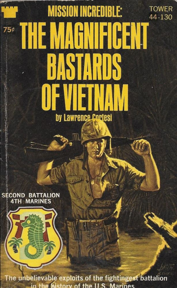The Magnificent Bastards of Vietnam. Lawrence Cortesi.