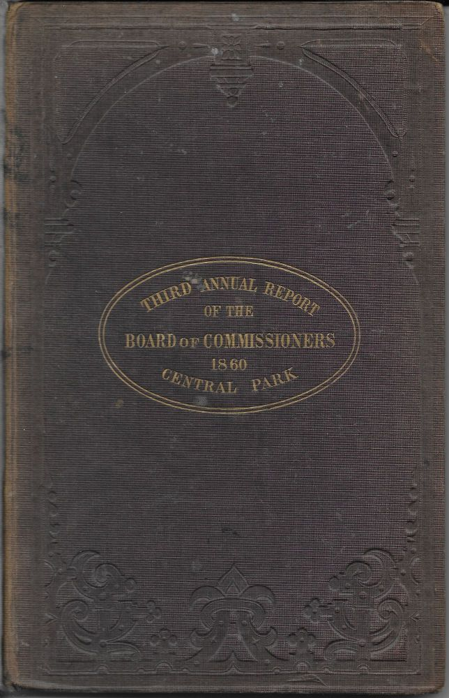 Third Annual Report of the Board of Commissioners of the Central Park, January, 1860. Andrew H. Green, R. M. Blatchford.