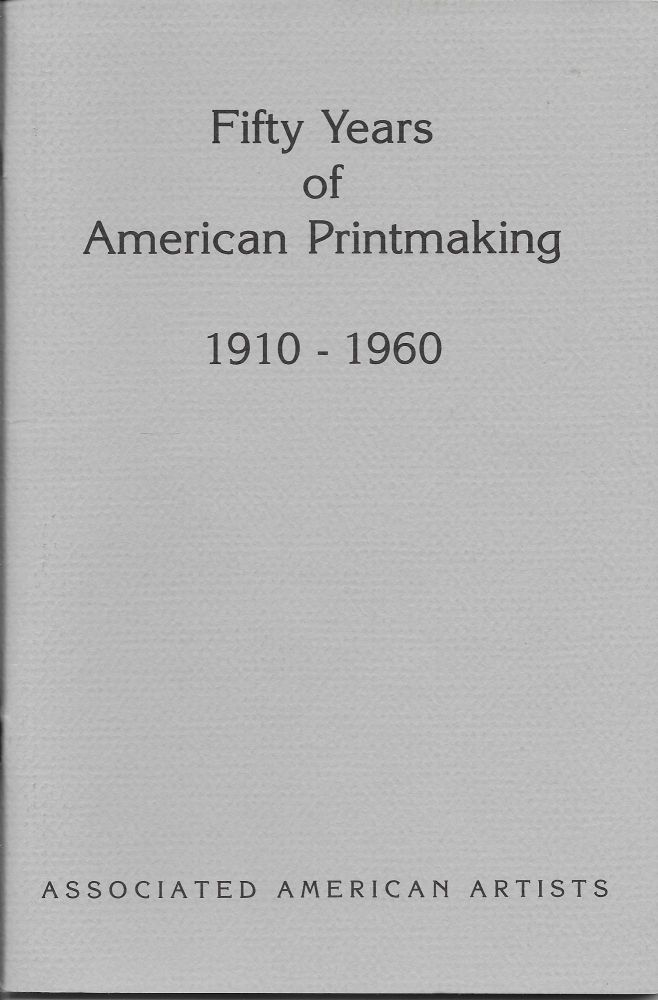 Fifty Years of American Printmaking, 1910-1960: November 1-26, 1988. Robert P. Conway, Director.