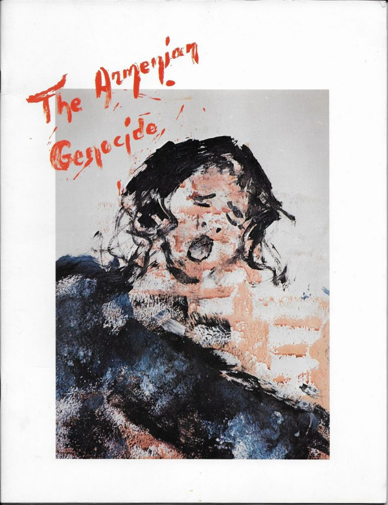 In Commemoration of the Sixty-Fifth Anniversary of the Armenian Genocide: Exhibition of Paintings. Depicting His First of the 20th Century Massacres: The Armenian Genocide. Omiros.