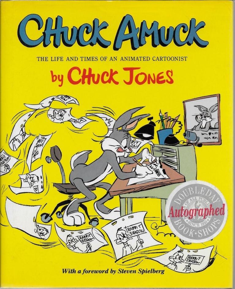 Chuck Amuck: The Life and Times of an Animated Cartoonist. Chuck Jones, Steven Spielberg.