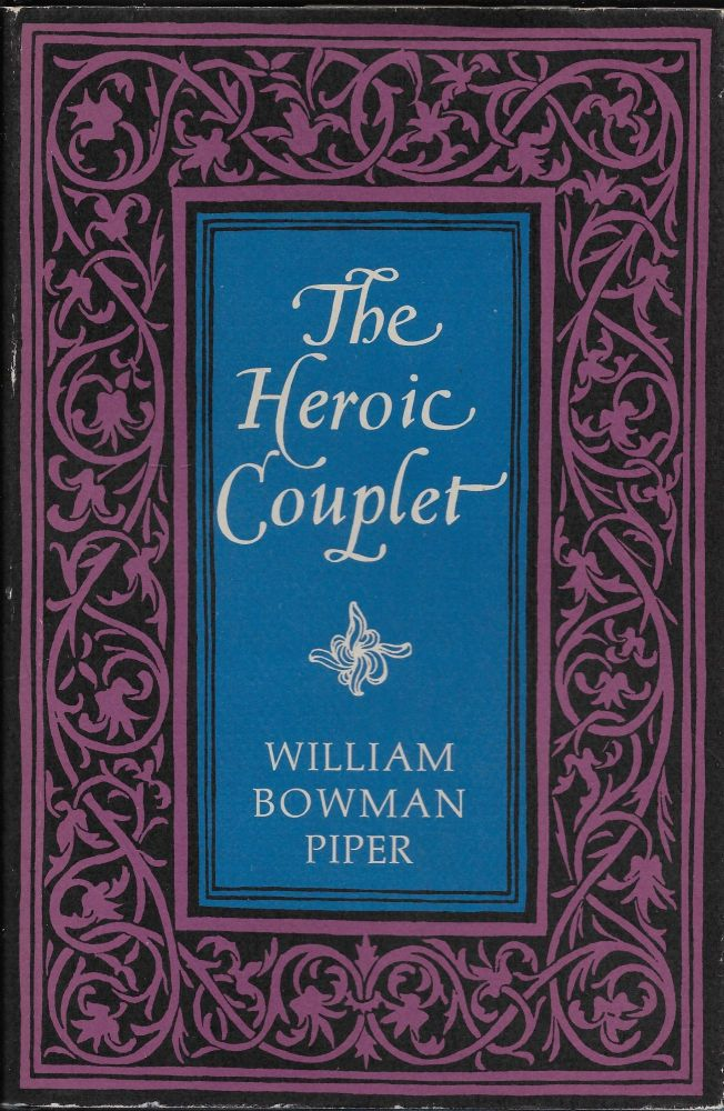 The Heroic Couplet. William Bowman Piper.