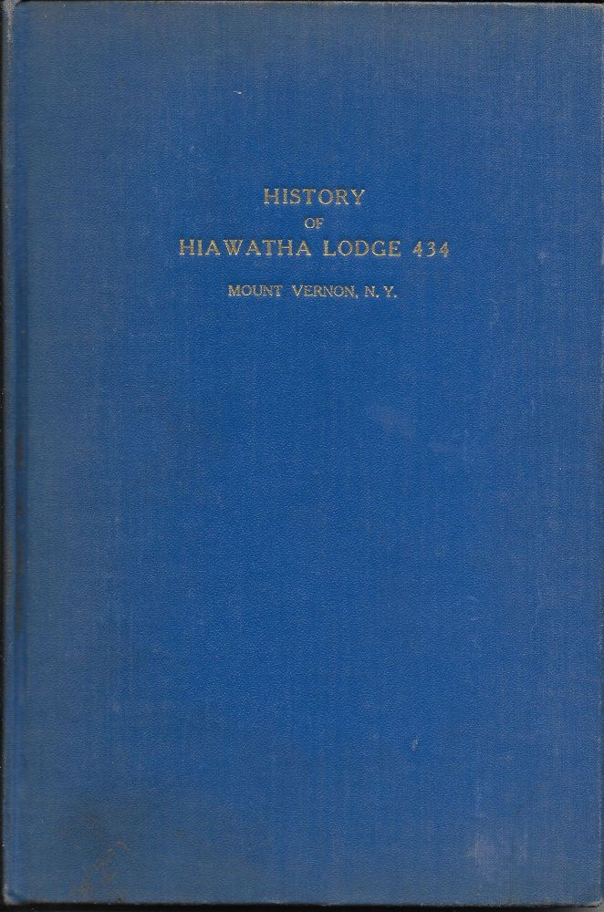 Centennial History of Hiawatha Lodge, 434: Free and Accepted Masons of the State of New York. Charles F. Sherman.