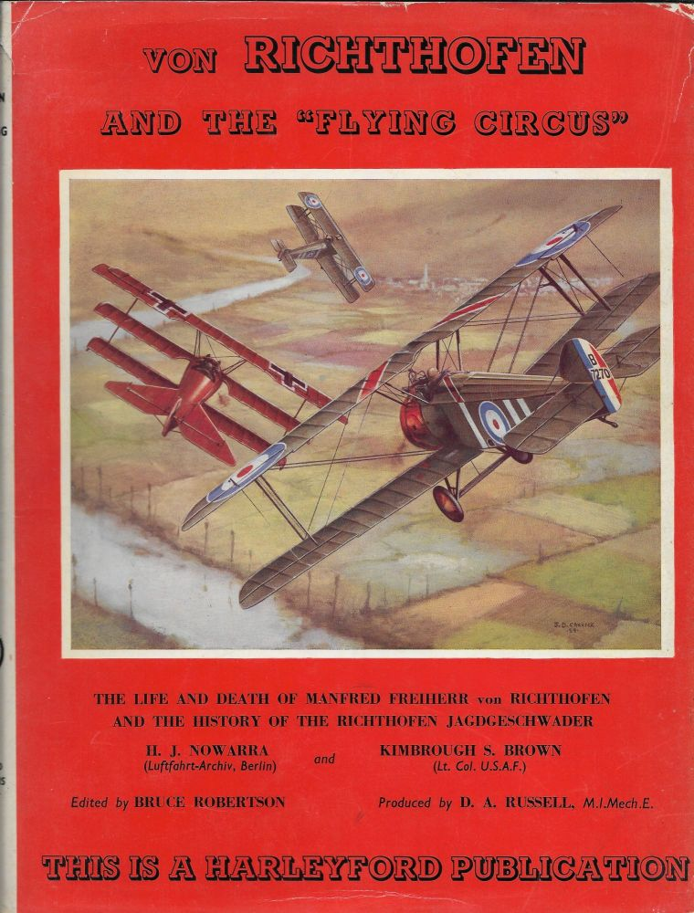 Von Richthofen and the Flying Circus. H. J. Nowarra, Kimbrough S. Brown, Bruce Robertson.
