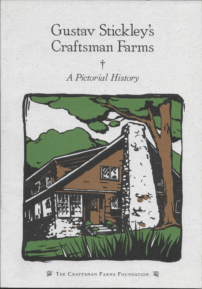 Gustav Stickley's Craftsman Farms: A Pictorial History. David M. Cathers, Robert J. Clark, an.