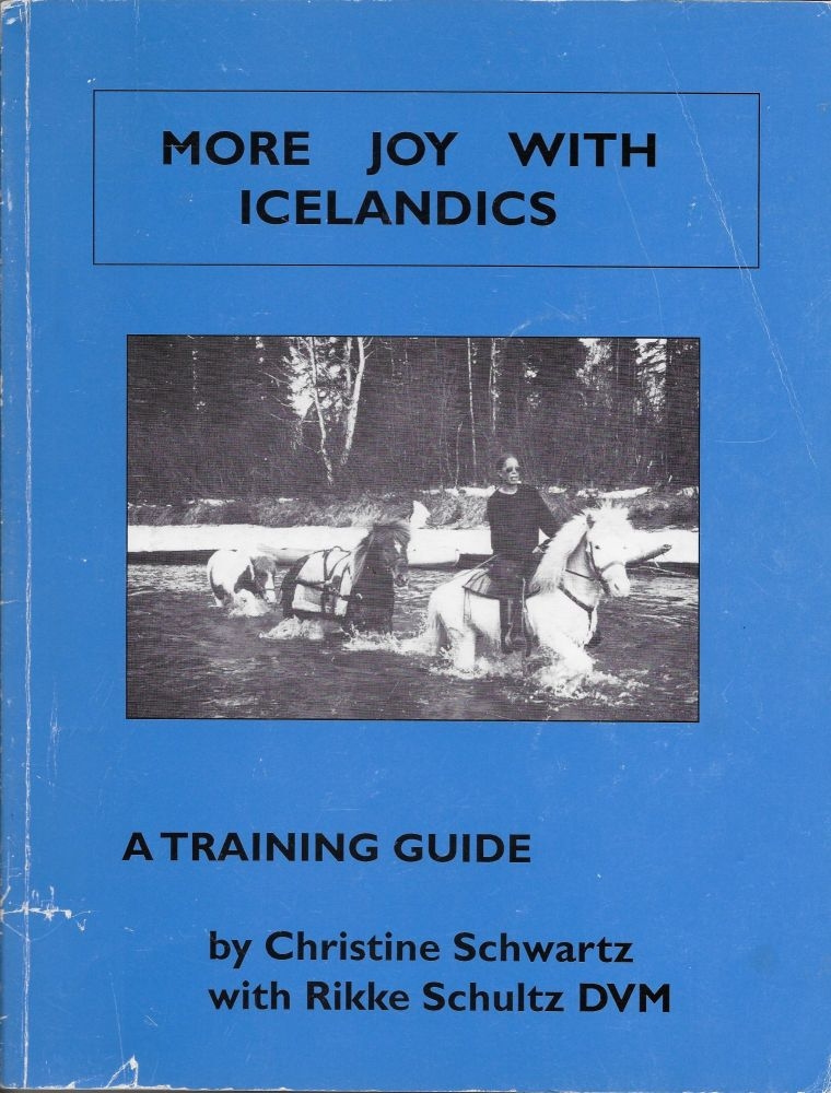 More Joy with Icelandics: A Training Guide. Christine Schwartz, Rikke Schultz.