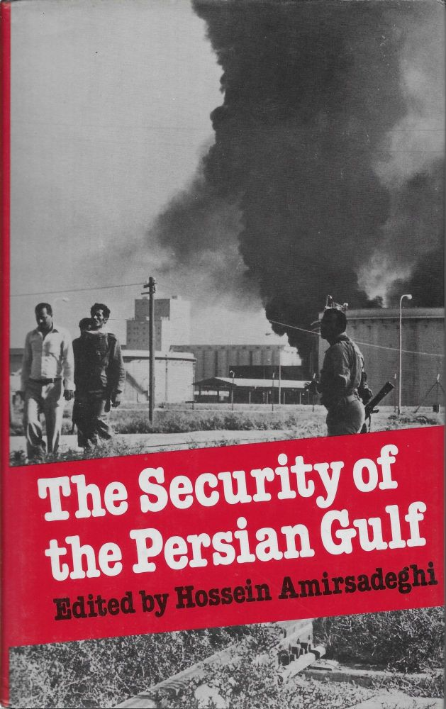 The Security of the Persian Gulf. Hossein Amirsadeghi.