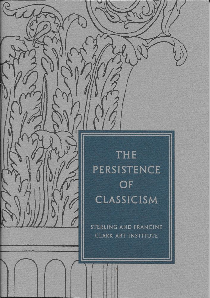 The Persistence of Classicism. Patricia Mainardi.