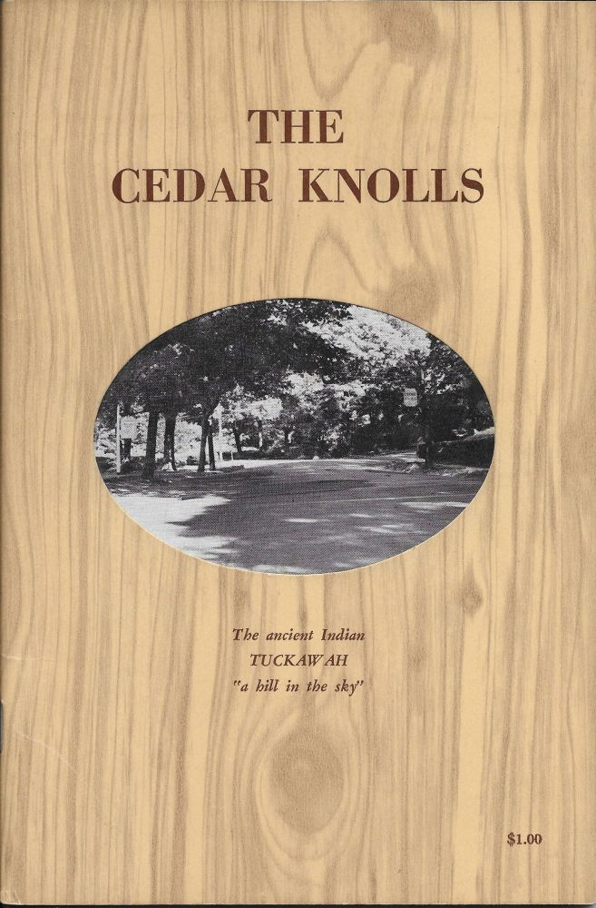 The Cedar Knolls: The Story of an American Community Located in the Famous Tuckaho Hills of Historic Yonkers Close by the Village of Bronxville with Which It Is Closely Associated. Frank Ledyard Walton.