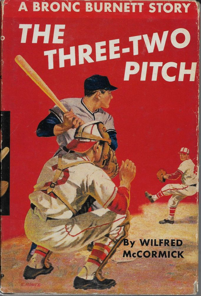 The Three-Two Pitch: A Bronc Burnett Story. Wilfred McCormick.