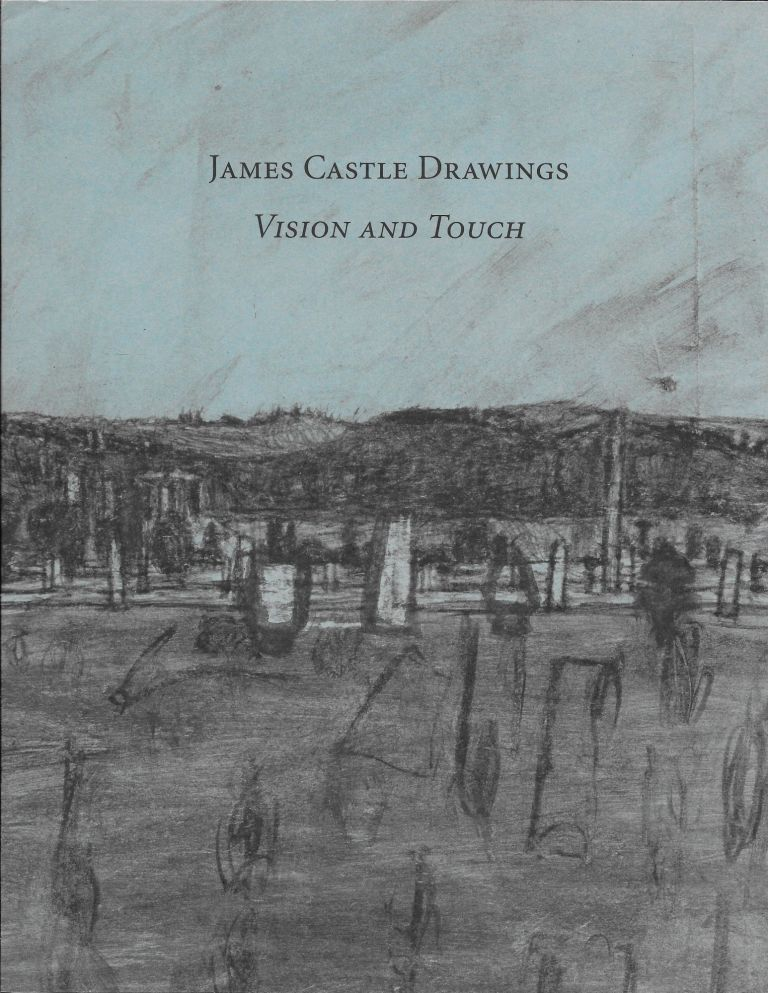 James Castle Drawings: Vision and Touch. James Castle, an, Margit Rowell.