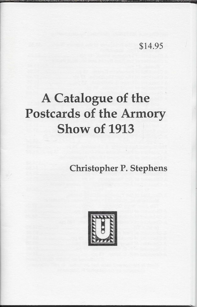 A Catalogue of the Postcards of the Armory Show of 1913. Christopher P. Stephens.