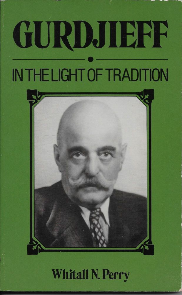 Gurdjieff in the Light of Tradition. Whitall N. Perry.