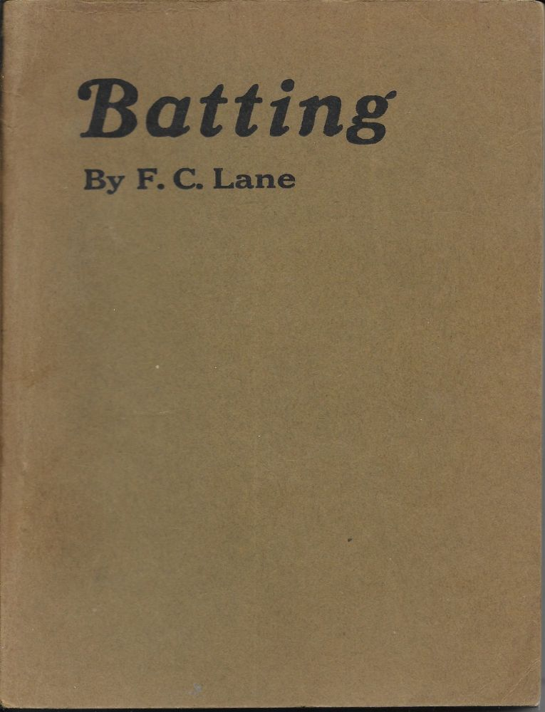 Batting - One Thousand Expert Opinions on Every Conceivable Angle of Batting Science. F. C. Lane.