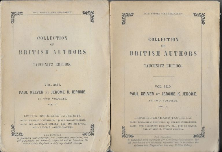 Paul Kelver. A Novel [two volumes]. Jerome K. Jerome.