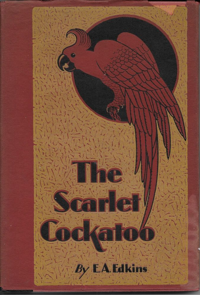 The Scarlet Cockatoo. E. A. Edkins.