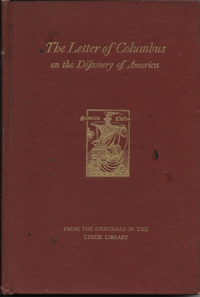 The Letter of Columbus on the Discovery of America. A Facsimile of the Pictorial Edition, with a New and Literal Translation, and a Complete Reprint of the Oldest Four Editions in Latin. Wilberforce Introduction Eames.