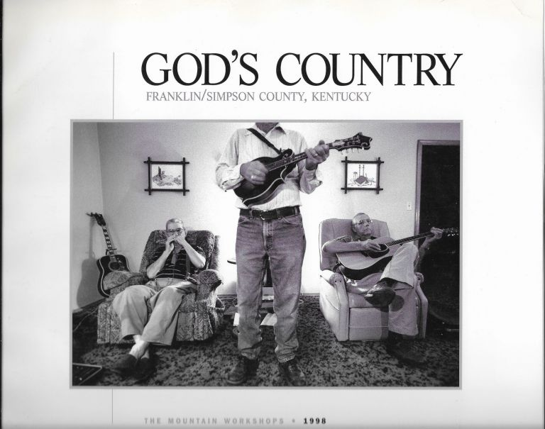 God's Countrty: The 1998 Mountain Workshops. Franklin / Simpson County, Kentucky