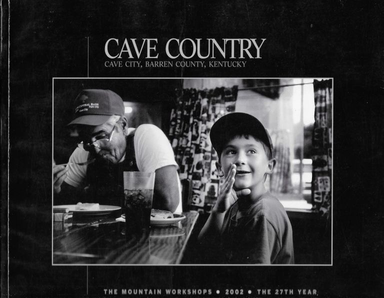 Cave Country: The 2002 Mountain Workshops. Cave City, Barren County, Kentucky