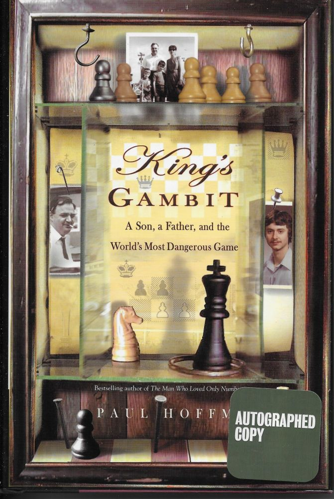 King's Gambit: A Son, A Father, and the World's Most Dangerous Game. Paul Hoffman.