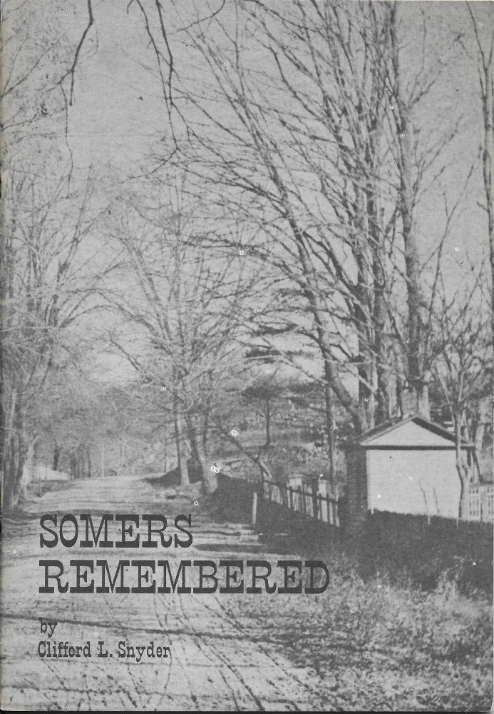 Somers Remembered: A History of Somers, New York. Clifford L. Snyder.