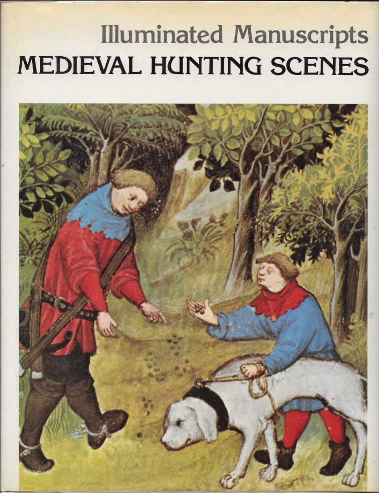 "Illuminated Manuscripts Medieval Hunting Scenes (""The Hunting Book by Gaston Phoebus""). Gaston with Phoebus, Gabriel, J. Peter Tallon."