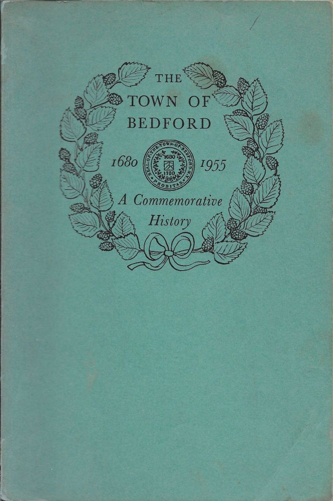 The Town of Bedford: A Commemorative History, 1680-1955. Robertson T. Barrett.