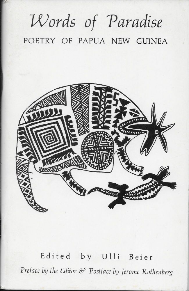 Words of Paradise: Poetry of Papua New Guinea. Ulli Beier.
