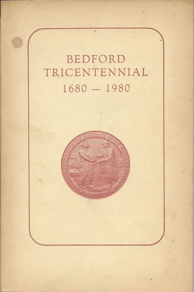 Bedford Tricentennial 1680-1980. Donald W. Marshall.