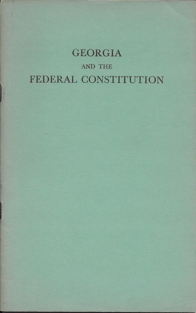 Georgia and the Federal Constitution. Julia M. Bland.