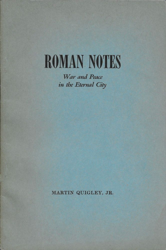 Roman Notes: War and Peace in the Eternal City. Martin Jr Quigley.