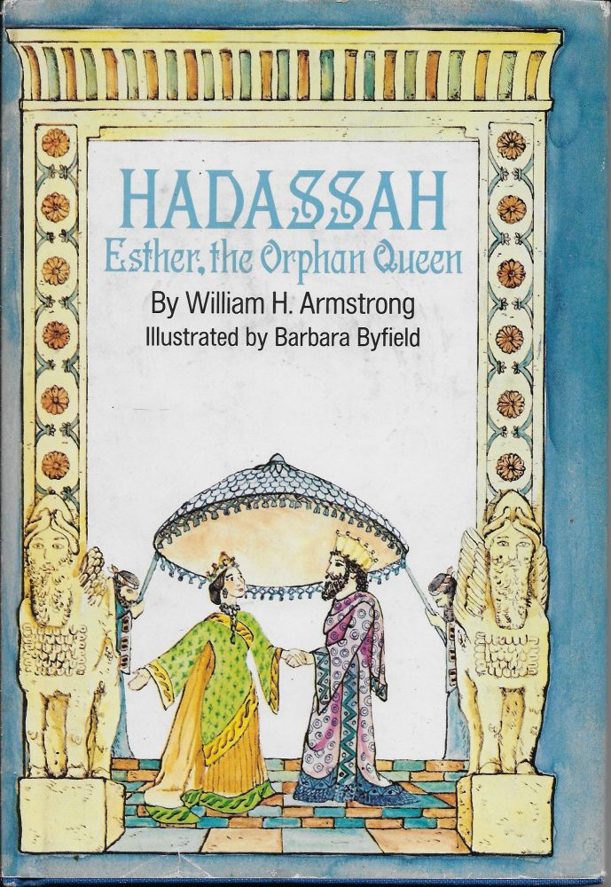 Hadassah: Esther, the Orphan Queen. William H. with Armstrong, Barbara, field.