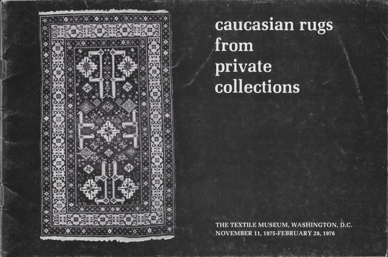 Caucasian Rugs from Private Collections. Patricia L. Fiske.
