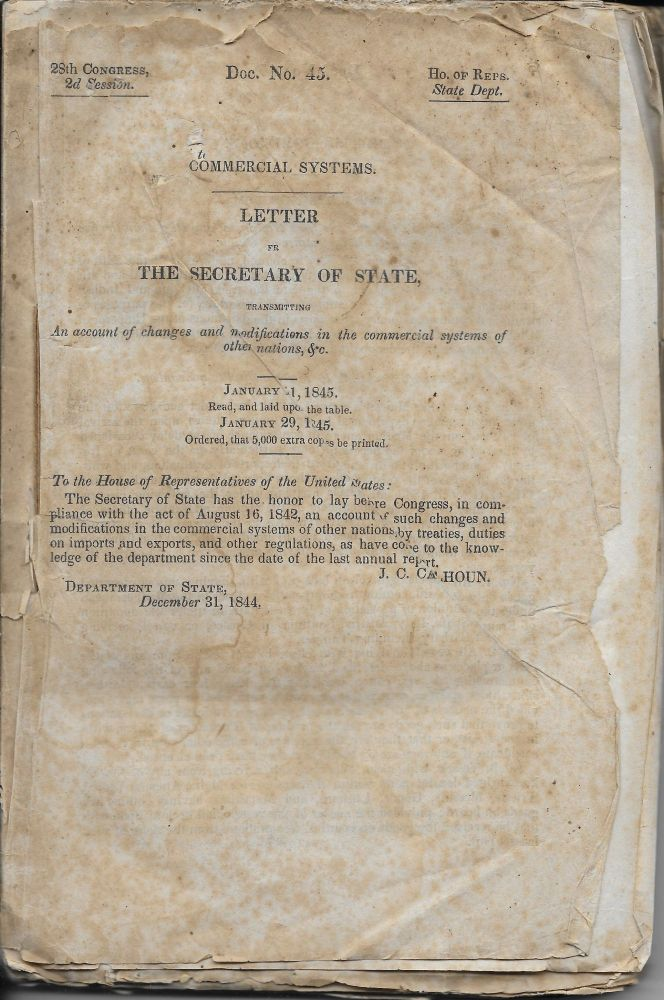 Commercial Systems. Letter of the Secretary of State Transmitting an Account of Changes and Notifications in the Commercial Systems of Other Nations &c. J. C. Calhoun.