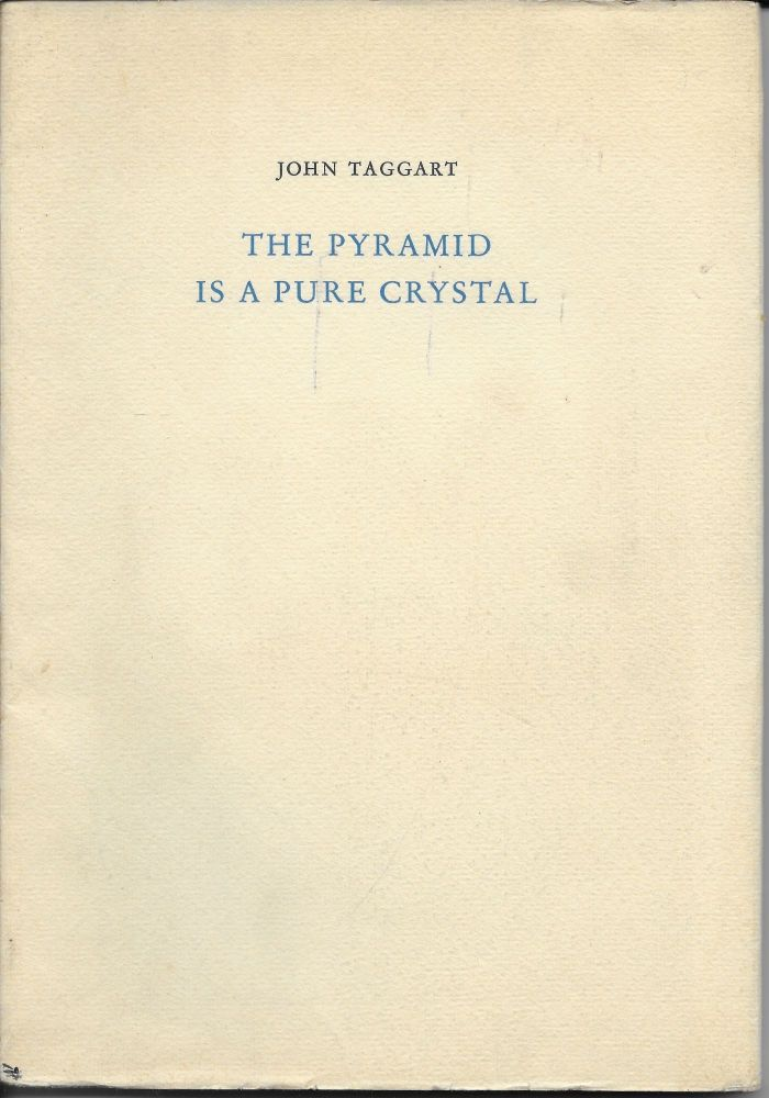 The Pyramid Is a Pure Crystal. John Taggart.