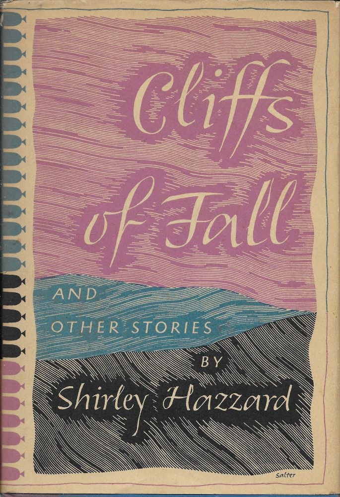 Cliffs of Fall and Other Stories. Shirley Hazzard.